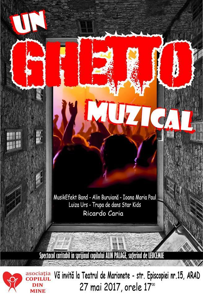 """Provocarea zilei: Participă și tu la spectacolul caritabil """"Un Ghetto muzical""""!"""